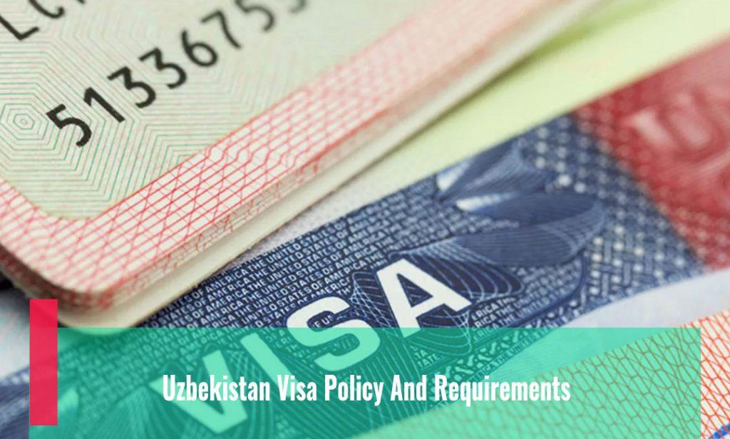 Uzbekistan Visa Policy And Requirements