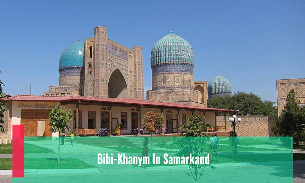 Bibi-Khanym In Samarkand