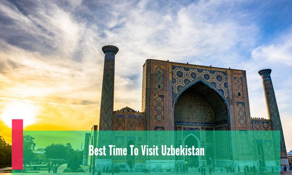 Best Time To Visit Uzbekistan
