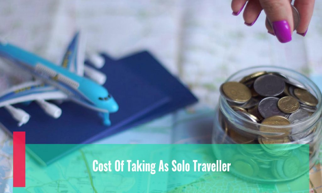 Cost Of Taking As Solo Traveller