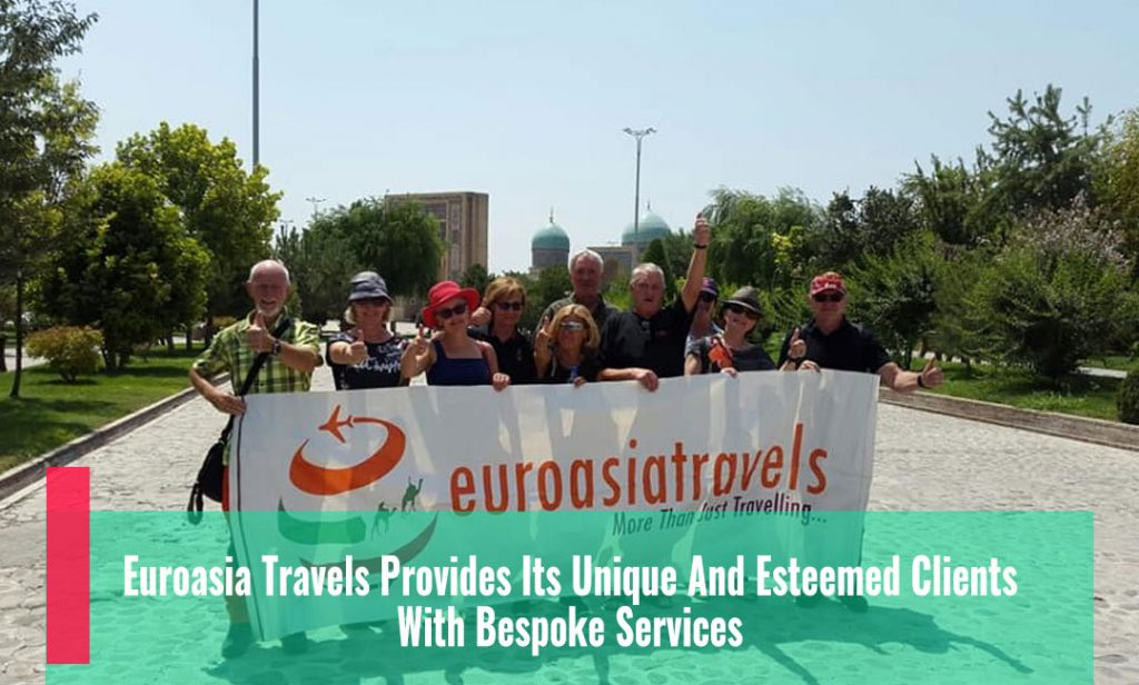 Euroasia-Travels-Provides-Its-Unique-And-Esteemed-Clients-With-Bespoke-Services