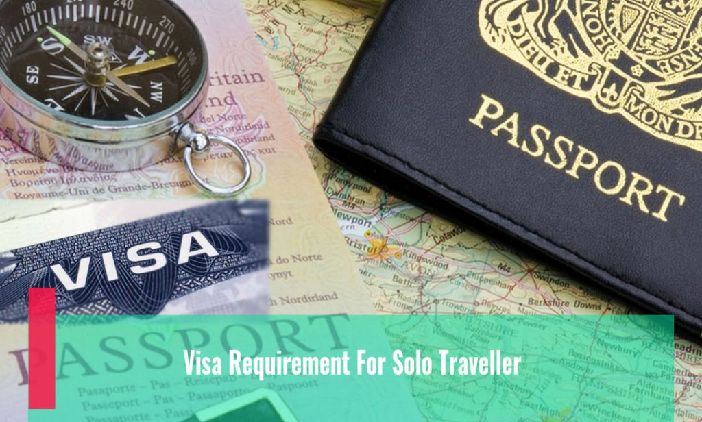 Visa Requirement For Solo Traveller